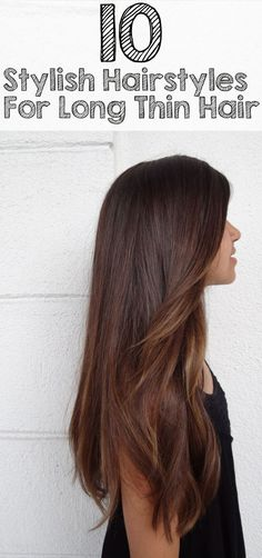 10 Stylish Hairstyles For Long Thin Hair #hair #hairstyles #longhair