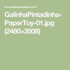 GalinhaPintadinha-PaperToy-01.jpg (2480×3508)