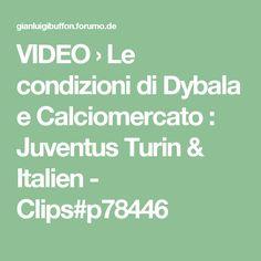 VIDEO › Le condizioni di Dybala e Calciomercato : Juventus Turin & Italien - Clips#p78446
