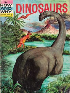 Vintage Dinosaur Art: The How and Why Wonder Book of Dinosaurs. I remember owning this book in my youth! :0)