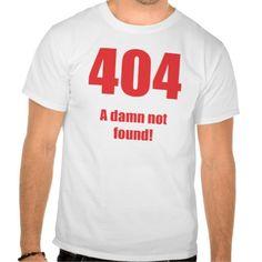 404: A damn not found! T Shirt