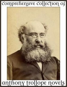 Anthony Trollope: a classic collection of his novels (American Senator, Autobiography of Anthony Trollope, Ayala's Angel, Barchester Towers,...