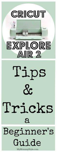 Cricut Explore Air 2 Tips and Tricks: A Beginner's Guide AD