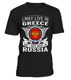 I May Live in Greece But I Was Made in Russia #Russia