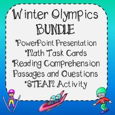 Winter Olympics Bundle - Includes PowerPoint Presentation, Math Task Cards and Reading Passages and a STEAM Design Challenge. Great Resource for your Olympic Unit of Study. PowerPoint includes 26 Winter Olympic Themed Slides Contains Facts about - *Each event at the Olympics *The Mascot *The medals *The Torch *The symbol *New events *USA athletes to watch *Fun facts