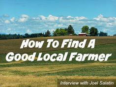How To Buy Food Locally From A Good Farmer: Advice from Joel Salatin of Polyface Farm – a MomPrepares Podcast