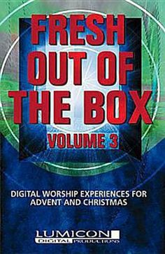 Fresh Out of the Box, Volume 3: Digital Worship Experiences for Advent and Christmas by Jason Moore