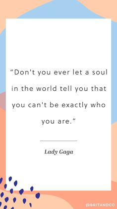 Save this for major life inspiration courtesy of Lady Gaga.