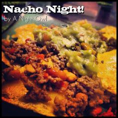 A Night Owl Blog: {The Food Files} Nacho Night!