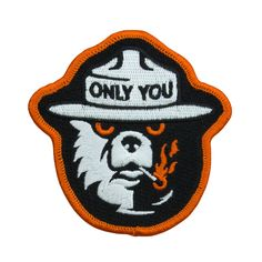 "Only you can prevent wildfires. 75% Embroidery  100% Merrowed Edge 3"" x 3"" Diecut"