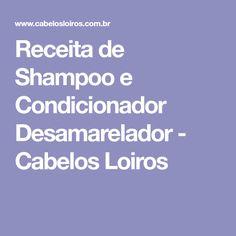 Receita de Shampoo e Condicionador Desamarelador - Cabelos Loiros