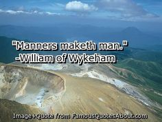 quotes+about+manners | Manners maketh man. (quote)
