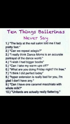 I don't do ballet but I do almost every other type of dance, I can only imagine that this is true xD It applies to other types of dance too. Dance Memes, Dance Humor, Dance Quotes, Funny Dance, Dance Sayings, Dancer Problems, Hip Problems, Ballet Quotes, Jazz