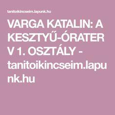 VARGA KATALIN: A KESZTYŰ-ÓRATERV 1. OSZTÁLY - tanitoikincseim.lapunk.hu Calm