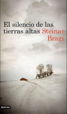 Título: El silencio de las tierras altas Autor: Steinar Bragi Editorial: Destino Isbn: 9788423350148 Nº de páginas: 368 págs En...