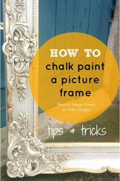 how to use chalk paint to paint a picture frame - with a dark wax tutorial