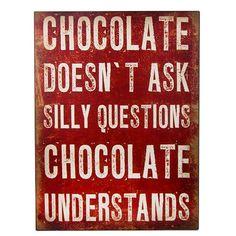 Chocolate understands - Schild