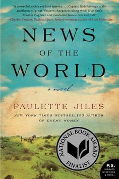 News of the World by Paulette Jiles | You can always count on historical fiction to transport you. While actual time travel isn't always the most appealing prospect, one way we can sate our historical nostalgia is by reading—reading as broadly as possible. These historical novels transport readers across the world and across the centuries. Their pages open to a New York stop on the Underground Railroad, 1940s Dublin, the Kansas frontier in the year 1870, and 1960s Nigeria, for starters.