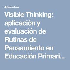 Visible Thinking: aplicación y evaluaciónde Rutinas de Pensamiento en Educación Primaria - DKH Learning Visible Thinking, Harvard University, Primary Education, Learning, Thoughts