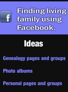 New article! Finding living family using Facebook.  Includes a video tutorial on how to find genealogy pages and groups on Facebook.http://www.robinsavingstories.com/2016/07/finding-family-using-facebook.html