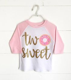 2nd Birthday Outfit, Second Birthday, Donut Birthday Party, Donut Theme, Two Sweet Adorable donut raglan for your girls 2nd birthday! This can also be made into a One birthday outfit. Have a different idea? Shoot me a message and Id love to work with you to create something unique!