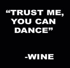 54 ideas for party quotes funny dance hilarious Wine Jokes, Funny Wine, Wine Funnies, Wine Meme, Party Quotes, Dance Humor, In Vino Veritas, Time Quotes, Just For Laughs