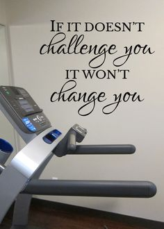 If it doesn't challenge you it won't change you Workout Room Wall Vinyl, Weight room Exercise room home gym wall art wall decal HH2105 by WildEyesSigns on Etsy https://www.etsy.com/listing/293962595/if-it-doesnt-challenge-you-it-wont
