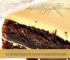 Gluten Free Chocolate Cake with Peanut Butter Icing-