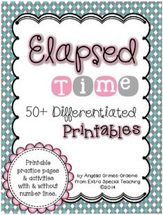Elapsed Time 50+ Differentiated Printables - Currently half off for $5!