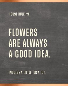 Flowers are always a good idea