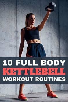10 Full Body Kettlebell Workout Routines