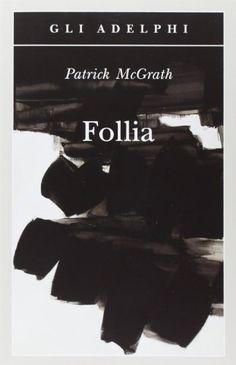 Follia di Patrick McGrath http://www.amazon.it/dp/8845926982/ref=cm_sw_r_pi_dp_j4J.wb0EXFCSN