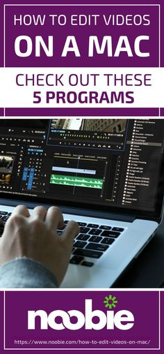 How To Edit Videos on Mac   Check Out These 5 Programs   Whether you're a budding filmmaker, a hobbyist, or just a simple person wanting to edit videos for free, here are some suggestions you might want to consider.