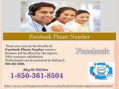 Facebook Phone Number: The marvelous to get the superior services 1-850-361-8504 Facebook Phone Number is marvelous way to get the superior services which can eradicate plenty of Facebook issues in no time. So, call up at our toll-free number 1-850-361-8504 and get the useful services from the experts who are known for their professional behavior. Come to us as rapidly as you can. For more information. http://www.mailsupportnumber.com/facebook-technical-support-number.html FACEBOOK PHONE…