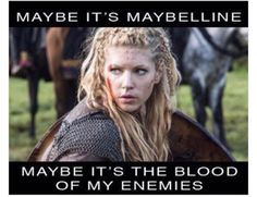 Lagertha - The blood of my enemies!