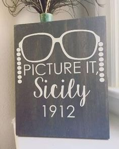 Picture it, Sicily 1912 sign inspired by the iconic Golden Girls character, Sophia. and hand painted on authentic wood, letters are vinyl. Golden Girls Theme, Golden Girls Quotes, Girl Quotes, Golden Girls Funny, Sophia Golden Girls, The Golden Girls, 80s Quotes, Girl Sign, Girls Characters