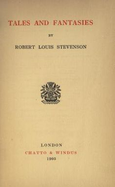 Tales and fantasies  by Robert Louis Stevenson. Published 1905 by Chatto & Windus in London . Table of Contents The misadventures of John Nicholson.	 The body-snatcher.	 The story of a lie.