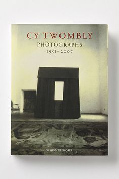 Cy Twombly: Photographs 1951 - 2007 #anthropologie