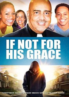 If Not For His Grace - Christian Movie/Film / The Randolph family is the pillar of a neighborhood in an urban Los Angeles community, and Rev. William Randolph is the glue that holds the family together. Good Christian Movies, Christian Films, Christian Videos, Films Chrétiens, Steps Of Faith, Grace Christian, Inspirational Movies, Christian Families, Family Movies