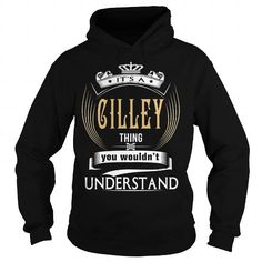 CILLEY  Its a CILLEY Thing You Wouldnt Understand  T Shirt Hoodie Hoodies YearName Birthday