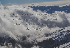 """Quotes about """"Understand and challenge your personal narrative. Narratives become choices and actions — which become your life."""" ― Bryant McGill with images background, share as cover photos, profile pictures on WhatsApp, Facebook and Instagram or HD wallpaper - Best quotes"""
