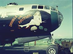 """B-29 Superfortress - """"Double Or Nuthin""""."""