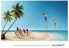 Et vous, le bonheur, vous l'imaginez comment ? Club Med 2013