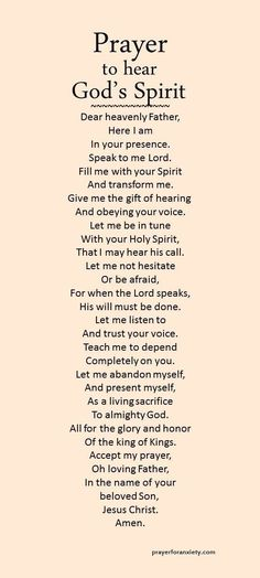 to hear God's Spirit Are you in tune with God's Spirit? Ask for the gift of hearing and obeying the voice of the Lord.Are you in tune with God's Spirit? Ask for the gift of hearing and obeying the voice of the Lord. Prayer Scriptures, Bible Prayers, Faith Prayer, Prayer Quotes, Spiritual Quotes, Bible Quotes, Bible Verses, Prayer To God, Prayers For Anger