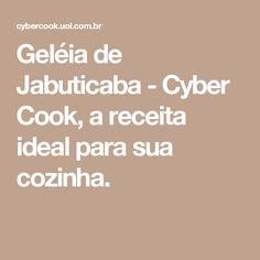 Geléia de Jabuticaba - Cyber Cook, a receita ideal para sua cozinha.