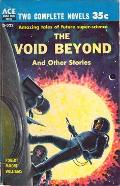 Ace Double The Void Beyond by Robert Moore Williams. Cover art by Ed Emshwiller, Sci-fi Covers Fantasy Book Covers, Book Cover Art, Fantasy Books, Book Art, Science Fiction Books, Pulp Fiction, Fiction Novels, Classic Sci Fi Books, Ace Books