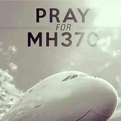 Although it was confirm that all of the passengers on the Malaysian Airlines flight MH 370 are dead, but still, im praying for MH370.