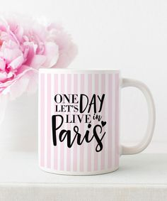 One Day Let's Live in Paris  | Coffee Mugs | Coffee Lover | Coffee Time | Coffee Mugs For Men | Mugs Designs | Cute Mugs | Unique Mugs