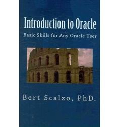 Introduction to Oracle: Basic Skills for Any Oracle User (Paperback) - Common Computer Programming Books, Author, Writers