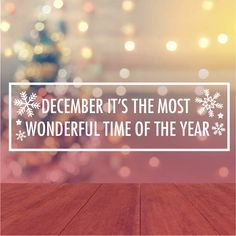 """December is the MOST wonderful time of the year.  """"Like"""" if you agree!"""